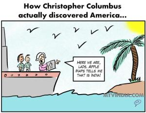 Christopher Columbus Depends on Apple Maps