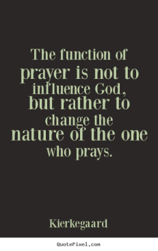 Kierkegaard Quote on Prayer